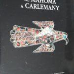 El Mediterrani i l'art. De Mahoma a Carlemany