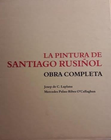 La pintura de Santiago Rusiñol. Obra Completa