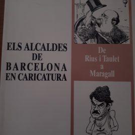 Els alcaldes de Barcelona en caricatura - Angels Canut